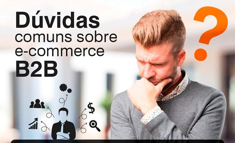 dúvidas sobre como implantar um e-commerce B2B